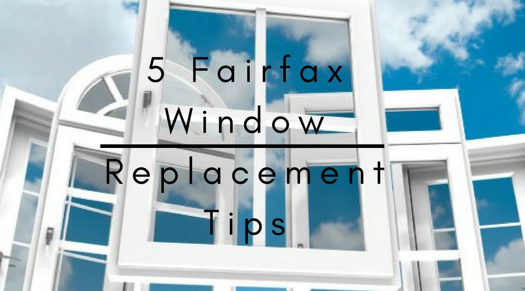 5 Fairfax Window Replacement Tips