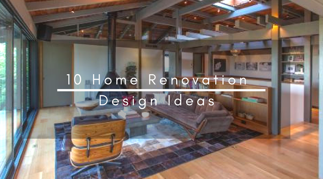 10 Home Renovation Design Ideas